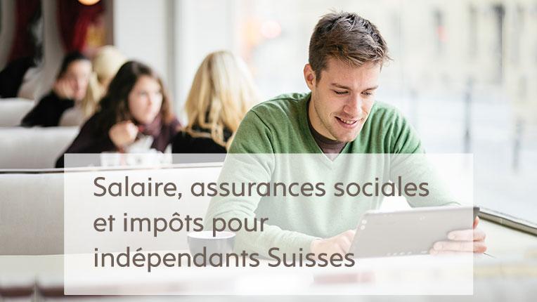 Indépendants Suisse : salaire, assurances sociales et impôts